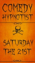 Comedy Hypnotist Saturday the 21st